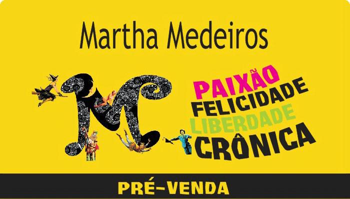 38c0235ea48f9 Lançamentos Martha Medeiros - PRÉ-VENDA