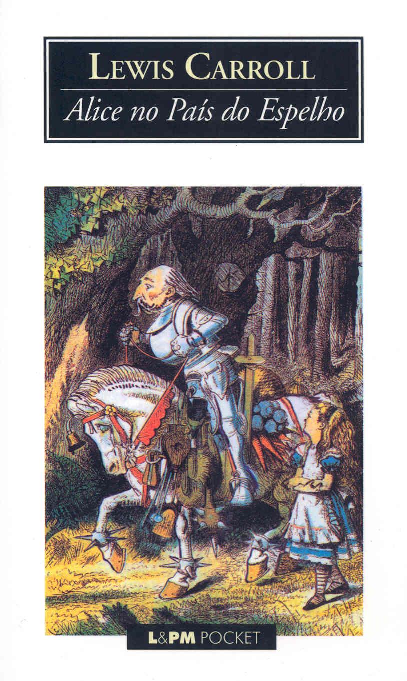 ALICE NO PAÍS DO ESPELHO - Lewis Carroll - L&PM Pocket - A