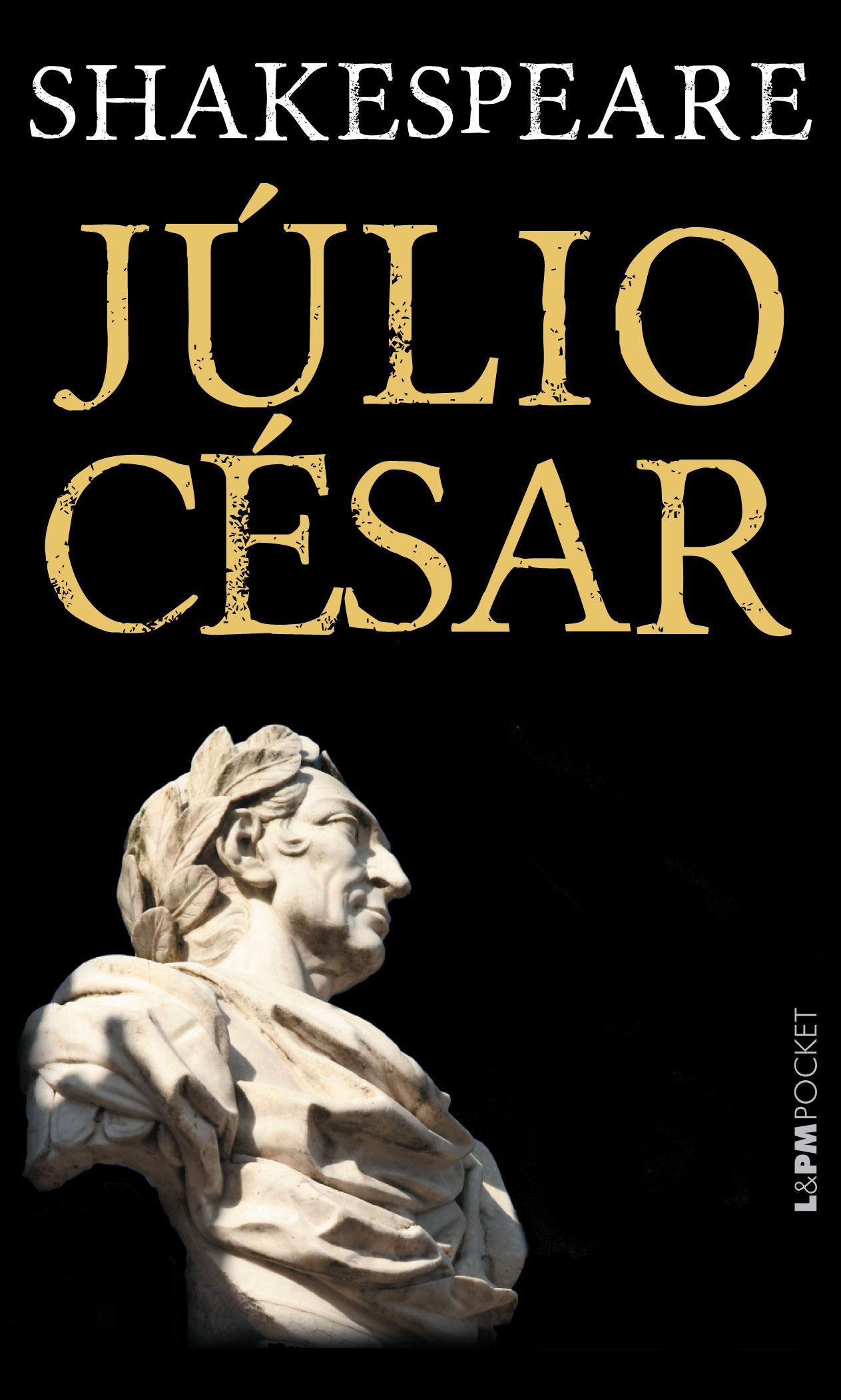 JÚLIO CÉSAR - William Shakespeare - L&PM Pocket - A maior